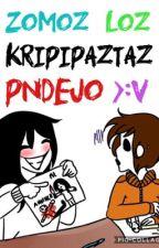 Zomoz loz kripipaztaz pndejo >:v by Otaku-X