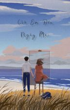 Chờ Em Đến Ngày Mai [ GilenChi ] by LeMinhVu1210