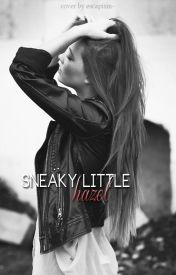 Sneaky Little Hazel (GirlxGirl) by WantingToFly