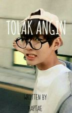 tolak angin → kth by baptae