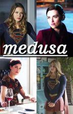 MEDUSA - SuperCorp (Supergirl x Lena Luthor) by BHB_XXVII