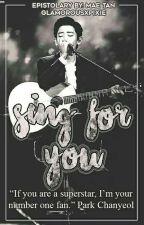 Sing For You | PCY ff. ✔(WSAwards2k18) by glamorousxpixie