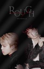 Rough [Yoonmin] /One-shot/ by Your_Wonderful_Lies
