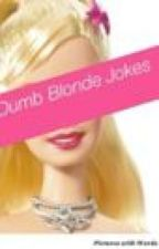 Image of: Dumb Blonde Jokes By Hakunaohana Wattpad Story Not Found Wattpad