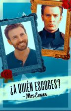 ¿A quién escoges? [Chris Evans/Steve Rogers] by -MrsEvans