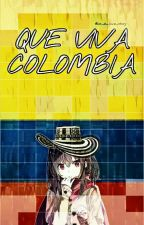 QUE VIVA COLOMBIA by in_a_love_story