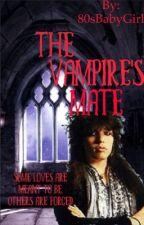 The Vampire's Mate (A Tom Keifer Story) [Wattys2017] by 80sBabyGirl