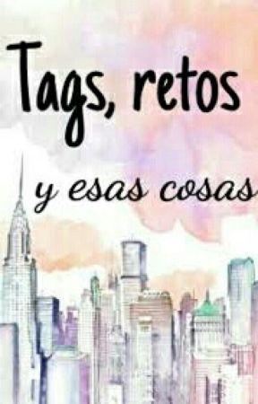 Tags, Retos Y Esas Cosas by VanessaCorredor3