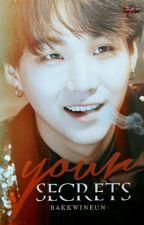 Your Secrets ➺ Yoonmin by Bakkwineun