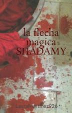 la flecha magica SHADAMY by LauraMartinez926