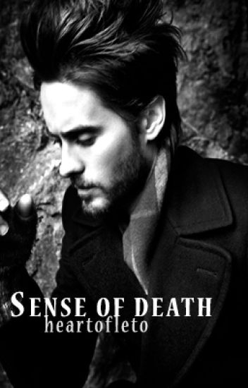 Sense of death - Jared Leto fanfic.