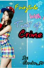 Fairytale with a Twist Of Crime by Chacha_143