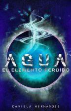 """""""El Elemento Perdido #2: Agua"""" [EN EDICIÓN] by DanielaHernandez1940"""