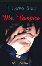 I Love You Mr. Vampire #complete by KartikaSari412
