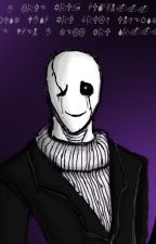 FRUIT OF THE VOID (Gaster X Reader) by rechtbrecher75