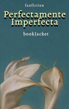Perfectamente IMPERFECTA  (Sevmione) by BookJacket