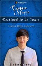 Francis : Destined to be Yours by eRockinLove