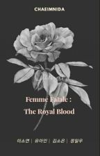 Femme Fatale : The Royal Blood by chaeimnida