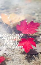 Book Covers/Wallpapers/Profile Pictures/Header Images by InsaneAintEasy
