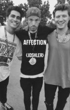 affection; joshler [ON HOLD] by pudgyjoseph