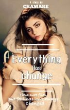 Everything has changed by MaCha_Re
