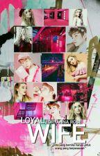 [COMPLETED] Loyal Wife 단골 아내 (Baekhyun EXO) by SuamikuKacakGila27