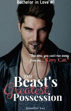 The Beast's Greatest Possession (English version) [Bachelor in Love #1] by _thewhitebunny_