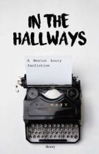 In the hallways// wwk by walnutwes