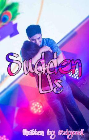 Sudden Us (On HOLD) by iamanauthorc26