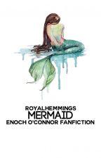 Mermaid 🐟 Enoch O'Connor by RoyalHemmings