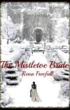 The Mistletoe Bride by RenaFreefall
