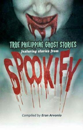 Spookify(True Philippine Ghost Stories) by neilxjasper