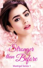 The Madrigal Series 1: Stronger Than Before by MsSongsari23