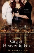 City of heavenly fire by Writer8675309