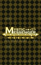 Mystic Messenger: Our Marriages... 99% by meenabbb