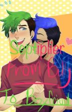From Bully to Boyfriend~Septiplier (Completed) [EDITING] by ImaPANcak3