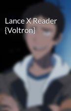 Lance X Reader {Voltron} by FluffySmolArtist