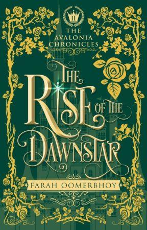 The Rise of the Dawnstar (The Avalonia Chronicles #2) by FarahOomerbhoy