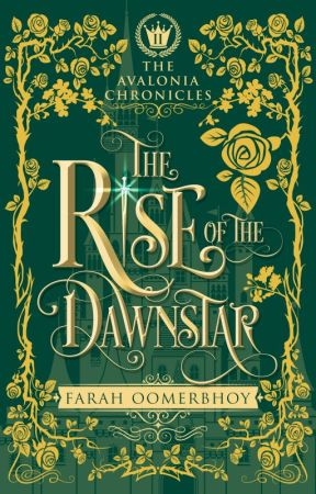 The Rise of the Dawnstar (The Avalonia Chronicles #2) by FarahOomerbhoy