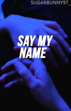 ❥ 《 Say my name. 》┊ SimG. by SugarBunny97_