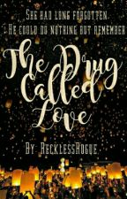 The Drug Called Love by RecklessRogue