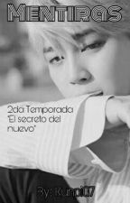 Mentiras (2da Temp. de El Secreto Del Nuevo) by KunpiG7