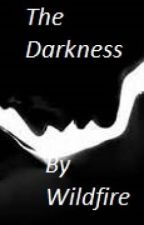 The Darkness by Wildfire31