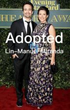 Adopted by Lin-Manuel Miranda (Slow updates) by monsteramongmgc