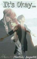 It's Okay... [HunHan] by HoonieNSK
