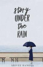 Story Under the Rain by shiveehanoya