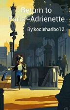 Return to Paris~Adrienette  by kocieharibo12