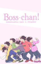 Boss-chan! Osomatus-san x reader! by Queer-bunny