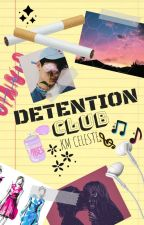 Detention Club (#wattys2017) by GlitterBabe1912