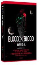 BLOOD X BLOOD - Yêu Chu by chenxuan25